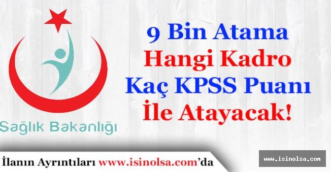 Sağlık Bakanlığı 9 Bin Atama Hangi Pozisyon Kaç KPSS Puanı ile Atama Yapacak?