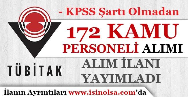 TÜBİTAK KPSS Şartı Olmadan 172 Kamu Personeli Alımı İlanı Yayımladı!
