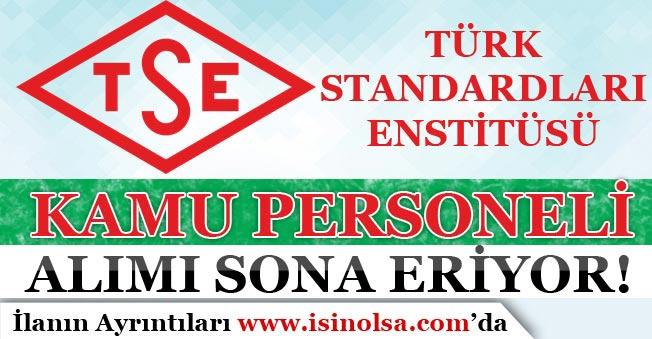 Türk Standardları Enstitüsü ( TSE ) kamu Personeli Alımı Başvuruları Sona Eriyor!