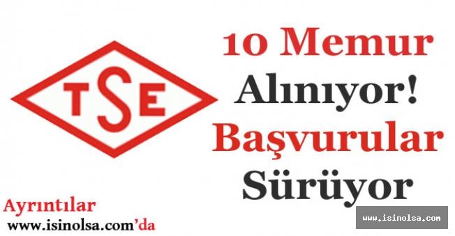 Türk Standartları Enstitüsü TSE 10 Memur Alımı Yapıyor!