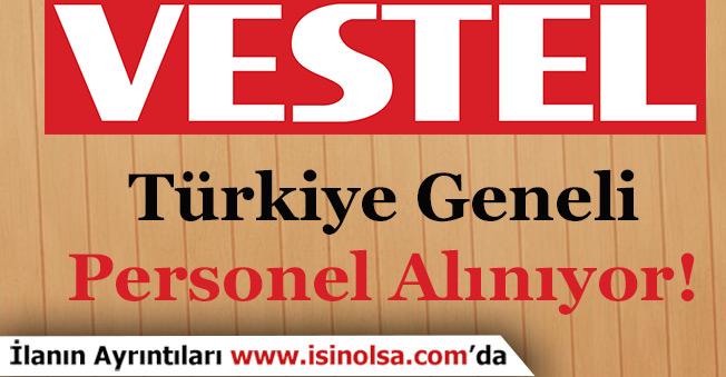 Vestel Türkiye Geneli Çok Sayıda Personel Alıyor!