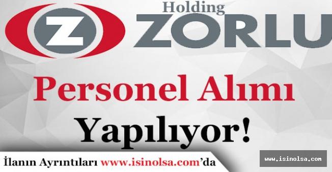 Zorlu Holding Personel Alımı Yapıyor!