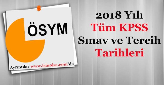 2018 Yılı KPSS Sınav ve Tercih Tarihleri (Lise - Ön Lisans - Lisans)