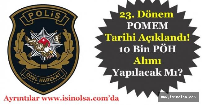 23. Dönem POMEM Tarihi Açıklandı! 10 Bin Polis Özel Harekat PÖH Alımı Yapılacak Mı?