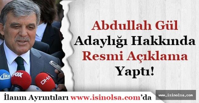 Abdullah Gül Cumhurbaşkanı Adayı Olup Olmayacağını Açıkladı!