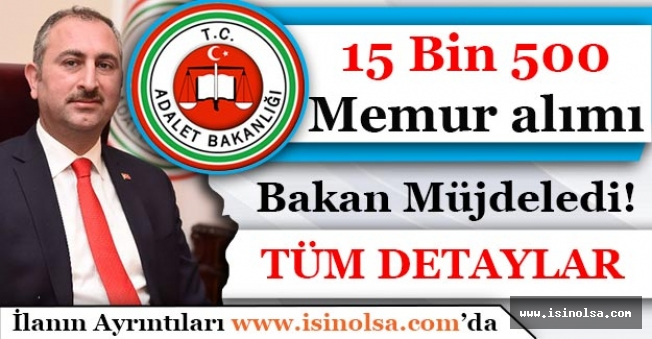 Adalet Bakanı Duyurdu! 15 Bin 500 Memur Alımı Yapılacak