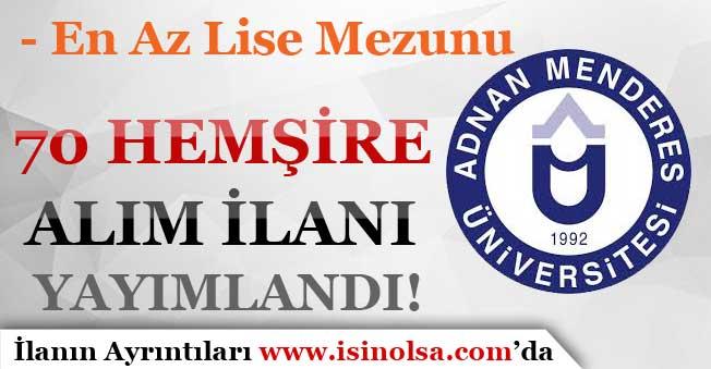 Adnan Menderes Üniversitesi En Az Lise Mezunu 70 Hemşire Alımı Yapıyor!