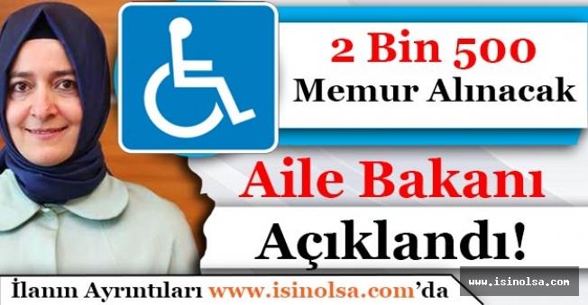 Aile Bakanı Müjdeledi! 2 Bin 500 Engelli Memur Alımı Yapılacak