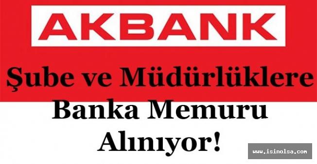Akbank Şube ve Genel Müdürlüklerde Çalışmak Üzere Banka Memuru Alımı Yapıyor!