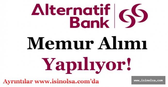Alternatifbank ABank Memur Alımı Yapıyor! Pozisyonlar ile Detaylar Nedir?