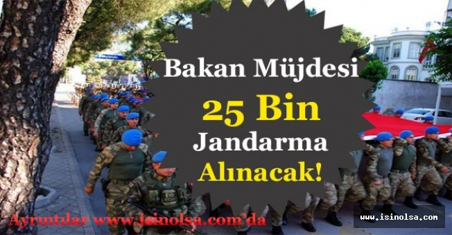 Bakan Duyurdu! 25 Bin Jandarma Alımı Yapılacak