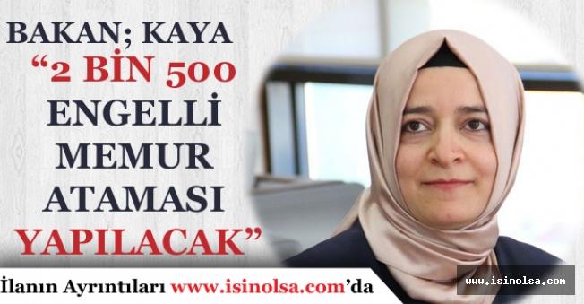 Bakan KAYA'dan 2 Bin 500 Engelli Memur Atama Müjdesi