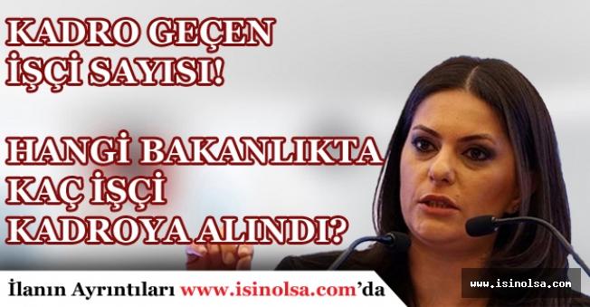 Bakan SARIEROĞLU Kadroya Geçen İşçi Sayısını Açıkladı!