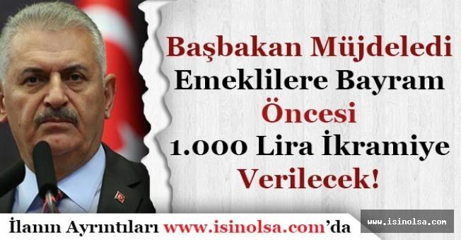 Başbakan Duyurdu! Emeklilere Bayram Öncesi Bin Lira (1.000 TL) İkramiye Verilecek