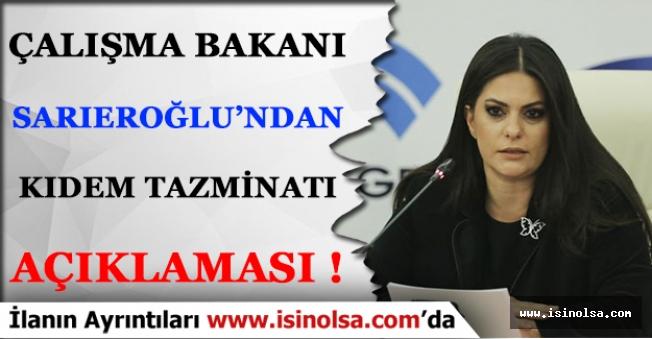 Çalışma Bakanı Julide Sarıeroğlu'ndan Kıdem Tazminatı Açıklaması!