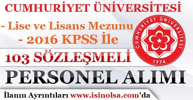 Cumhuriyet Üniversitesi 103 Personel Alım İlanı Yayımladı! En Az Lise Mezunu