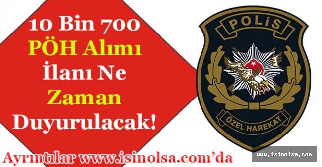 EGM 10 Bin 700 Polis Özel Harekat PÖH Alımı İlanı Bekleniyor! Ne Zaman Alım Yapılacak?