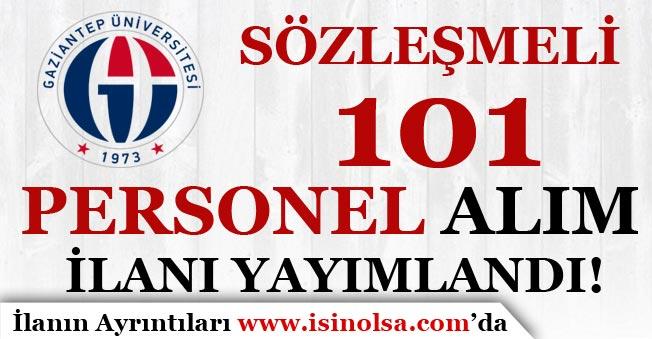 Gaziantep Üniversitesi 101 Sözleşmeli Personel Alım İlanı Yayımlandı!