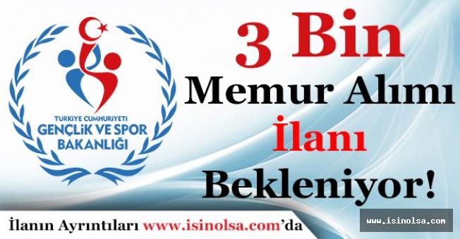 Gençlik ve Spor Bakanlığının 3 Bin Memur Alımı İlanı Bekleniyor!