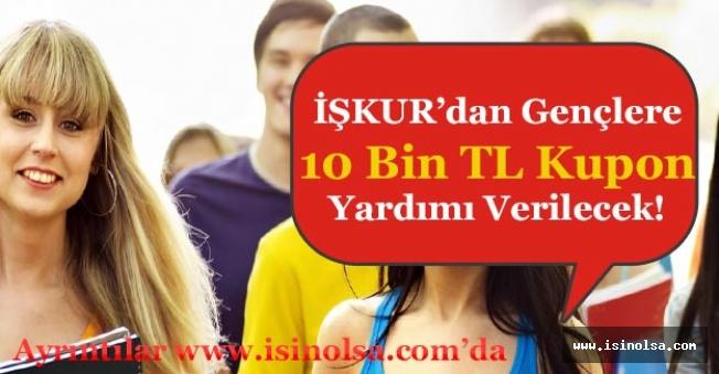 İŞKUR Gençlere 10 Bin TL'lik Kupon Yardımı Yapacak! Detaylar Açıklanıyor