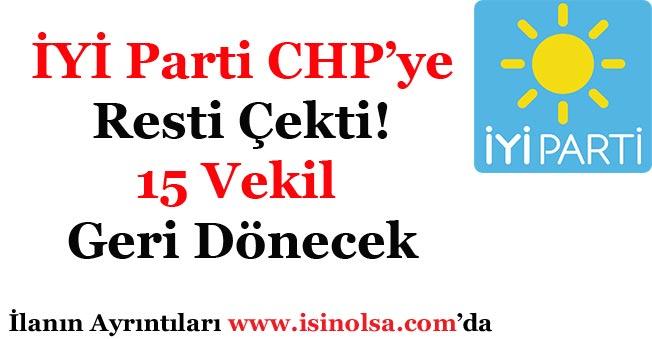 İYİ Parti Rest Çekti CHP'nin 15 Milletvekili Geri Dönecek!