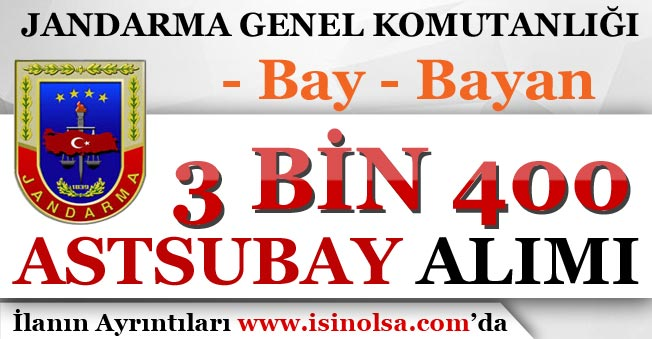 Jandarma Genel Komutanlığı 3 Bin 400 Astsubay Alım İlanı Yayımlandı! Bay-Bayan