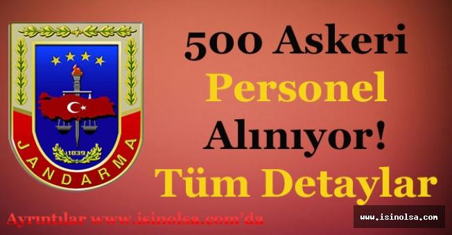 Jandarma Genel Komutanlığı 500 Askeri Personel Alıyor! Başvurular Devam Ediyor