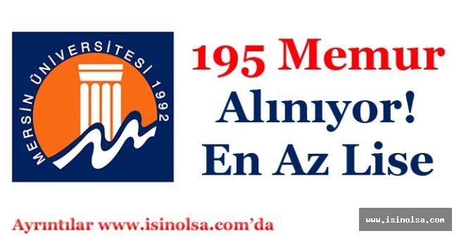 Mersin Üniversitesi 195 Memur ve Personel Alımı Yapıyor! En Az Lise
