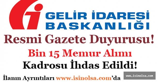 Resmi Gazete Duyurusu! Gelir İdaresi Başkanlığına 1015 (Bin 15) Memur Alımı Kadrosu İhdas Edildi!