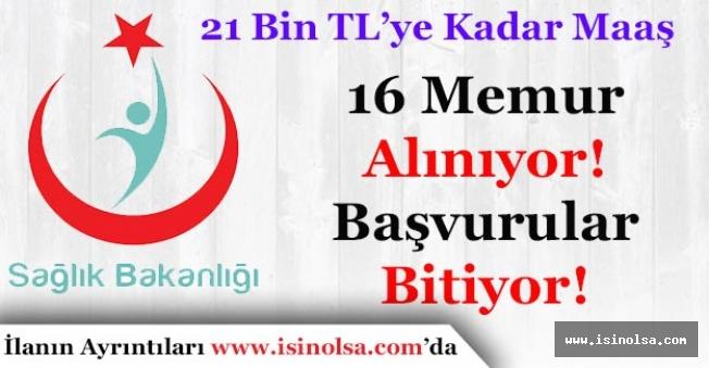 Sağlık Bakanlığı 16 Memur Alımı Başvuruları Bitiyor! (21 Bin TL'ye Kadar Maaş Veriliyor)