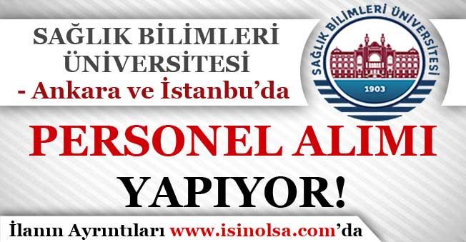 Sağlık Bilimleri Üniversitesi Ankara ve İstanbul'da Personel Alımı Yapıyor