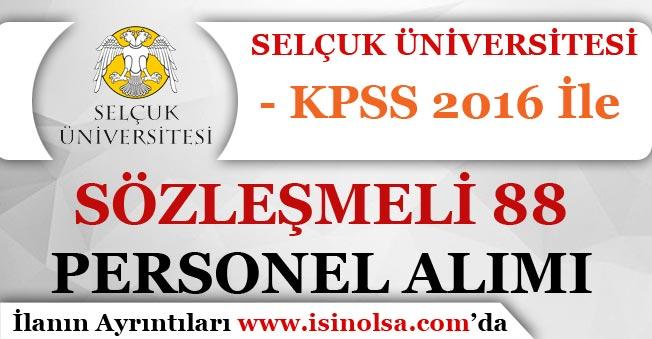 Selçuk Üniversitesi 88 Sözleşmeli Personel Alımı Yapacağını İlan Etti!