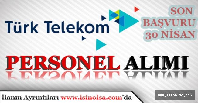 Türk Telekom 30 Personel Alımı Yarın Son (30 Nisan)