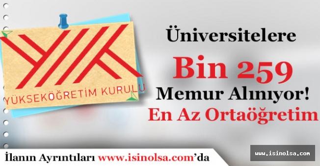 Üniversiteler Bin 259 Memur Alımı Yapıyor! En Az Ortaöğretim Mezunu