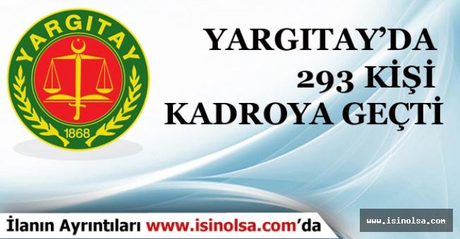 Yargıtay Başkanlığında 293 Kişi Kadroya Geçti!