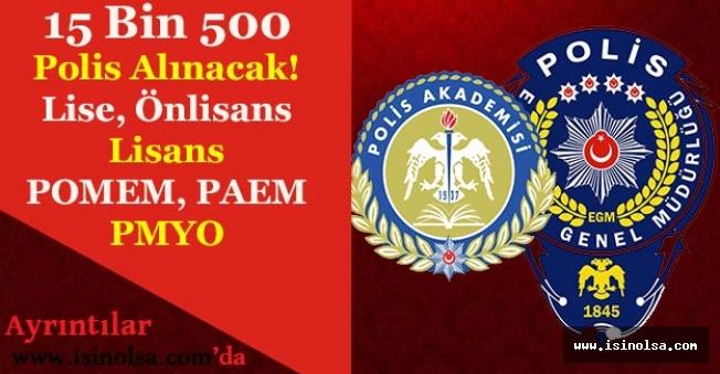 15 Bin 500 Polis Alımı Yapılacak! (Lise, Önlisans ve Lisans) - POMEM, PMYO, PAEM