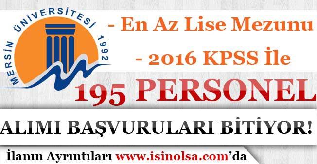 2016 KPSS İle En Az Lise Mezunu 195 Personel Alımı Başvuru Süreci Bitiyor! Mersin Üniversitesi