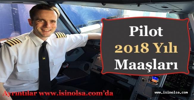 2018 Yılı Pilot Maaşları Ne Kadar?