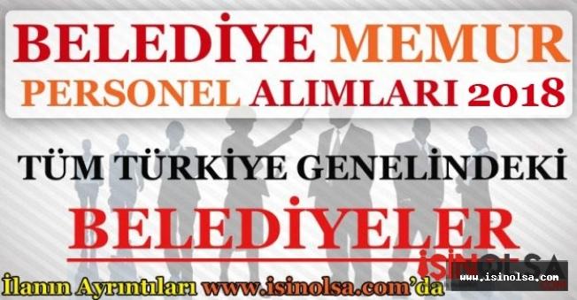 2018 Yılı Türkiye Geneli Belediye Memur ve Personel Alım İlanları