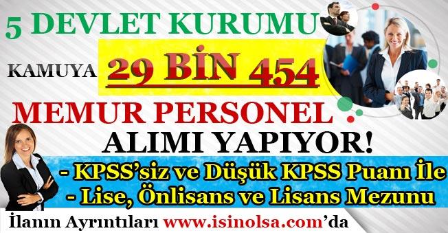 5 Devlet Kurumu Kamuya 29 Bin 454 Memur Personel Alımı! KPSS'siz ve Düşük KPSS İle
