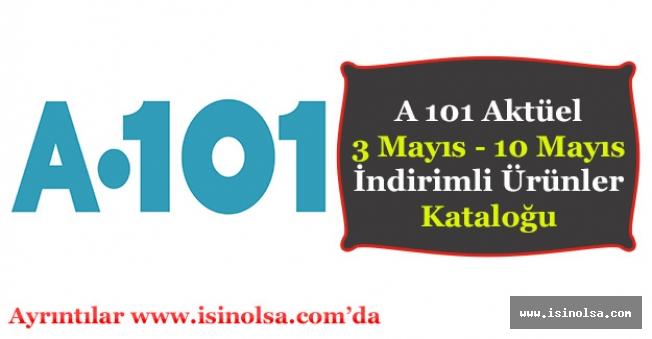 A 101 Aktüel İndirimli Ürünler Kataloğu 3 Mayıs - 10 Mayıs