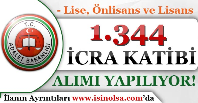 Adalet Bakanlığı 1344 İcra Katibi Alımı Yapıyor! Lise, Önlisans ve Lisans Mezunu