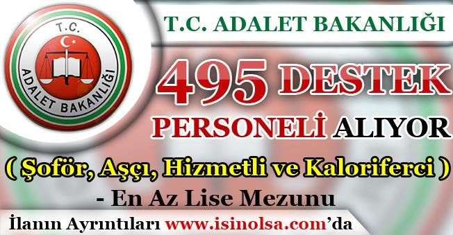 Adalet Bakanlığı 495 Destek Personeli Alıyor ( Şoför, Aşçı, Hizmetli ve Kaloriferci )
