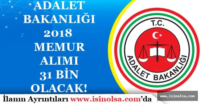 Adalet Bakanlığı Memur Alımları 2018'de 31 Bin'i Bulacak!
