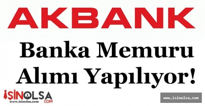 Akbank Banka Memur Alımı Yapıyor!