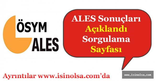 ALES Sonuçları Açıklandı! Sonuçları Öğrenme Sayfası