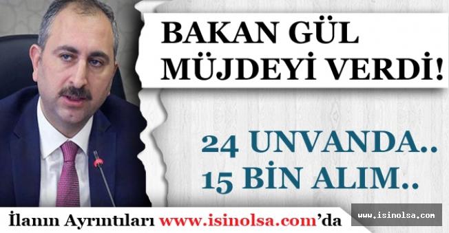 Bakan Gül 15 Bin Personel Alımı İçin Sosyal Medyadan Müjde Verdi!