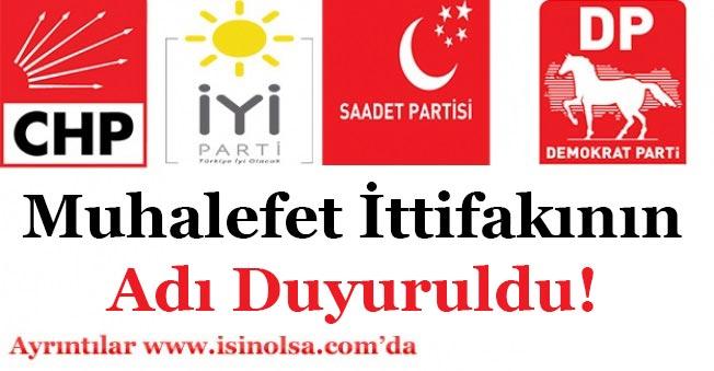 CHP, İyi Parti, SP ve DP Muhalefet İttifakının Resmi Adı Duyurulu!