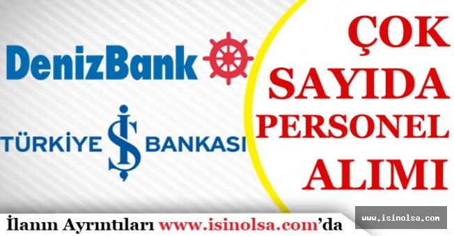 Denizbank ve İşbankası Çok Sayıda Personel Alımı Yapıyor!