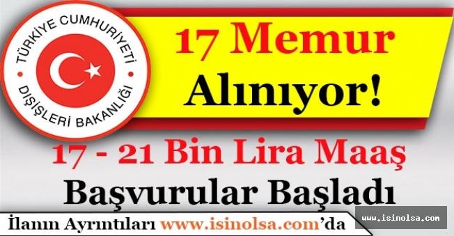 Dışişleri Bakanlığı 15 - 21 Bin Lira Maaşlı 17 Memur Alımı Yapıyor! Başvurular Başladı